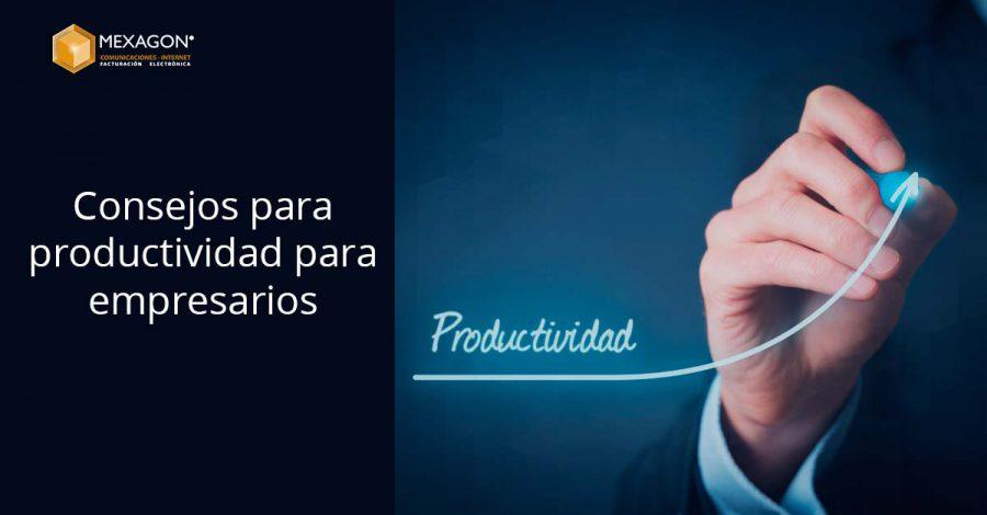 Consejos de productividad para empresarios.