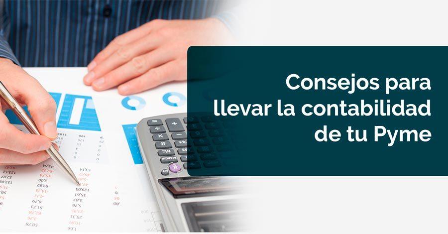 Consejos para llevar la contabilidad de tu PyME