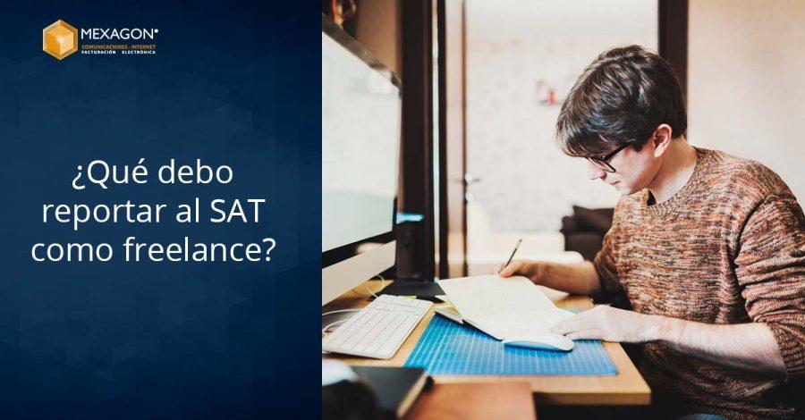 Qué debo reportar al SAT como freelance